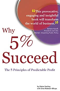 Why 5% Succeed: The 5 Principles of Predictable Profit by [Robison-Billups, Gina, Starling, Elaine]