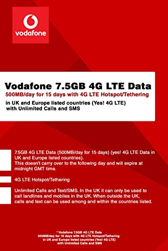 Vodafone 7 5GB 4G LTE Data (500MB/day for 15 Days) with 4G LTE  Hotspot/Tethering in UK and Europe Listed Countries (Yes! 4G LTE) and  Unlimited Calls
