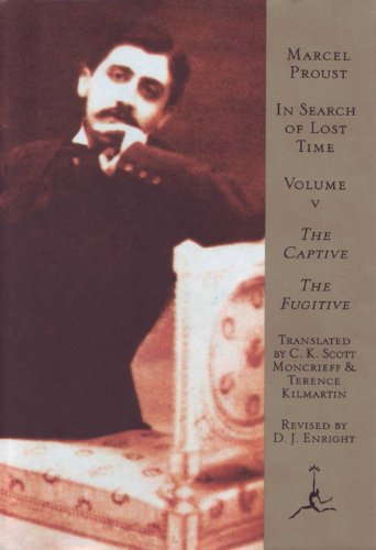 In Search of Lost Time, Volume 5: The Captive, The Fugitive - Marcel Proust French Writer