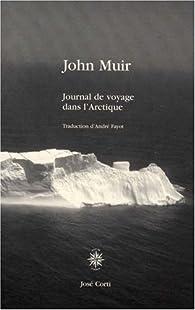 Journal de voyage dans l'Arctique par John Muir