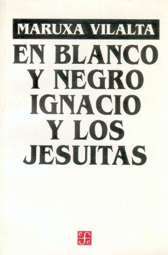 Descargar Libro En Blanco Y Negro: Ignacio Y Los Jesuitas. Obra En 12 Cuadros Walter Muschg