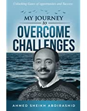 MY JOURNEY TO OVERCOME CHALLENGES: Unlocking Gates of Opportunities and Success