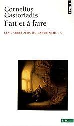 Les carrefours du labyrinthe, Tome 5 : Fait et à faire