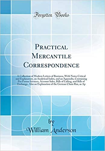 3bab071a1b24 Practical Mercantile Correspondence: A Collection of Modern Letters of  Business, With Notes Critical and Explanatory, an Analytical Index, and an .