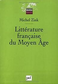 Littérature française du Moyen Âge par Michel Zink