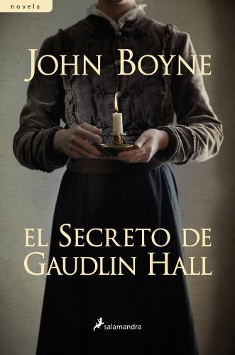 El secreto de Gaudlin Hall (Novela) (Spanish Edition) by [Boyne,
