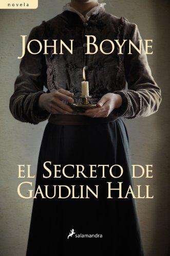 El secreto de Gaudlin Hall (Novela) (Spanish Edition) by [Boyne,