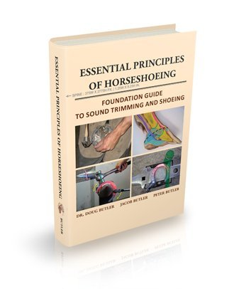 Essential Principles of Horseshoeing, Foundation Guide to Sound Trimming and Shoeing