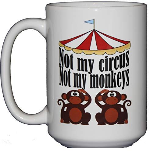 Not My Circus - Not My Monkeys - Funny 15oz Coffee Mug