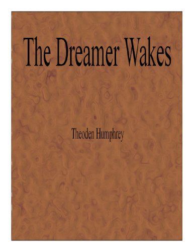 The Dreamer Wakes (The Dreamer's Tale Book 1) by [Humphrey, Theoden]