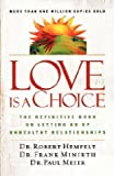 Love Is a Choice: The Definitive Book on Letting Go of Unhealthy Relationships [LOVE IS A CHOICE REV/E]
