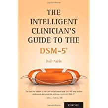 The Intelligent Clinician's Guide to the DSM-5® by Paris, Joel (2013) Paperback
