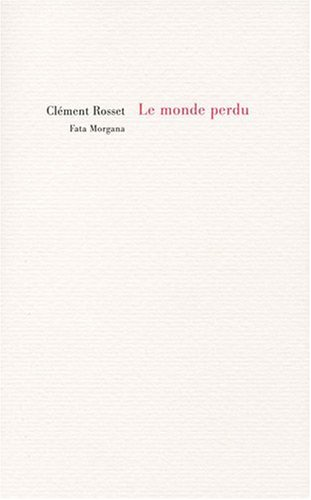 Le monde perdu - Clément Rosset