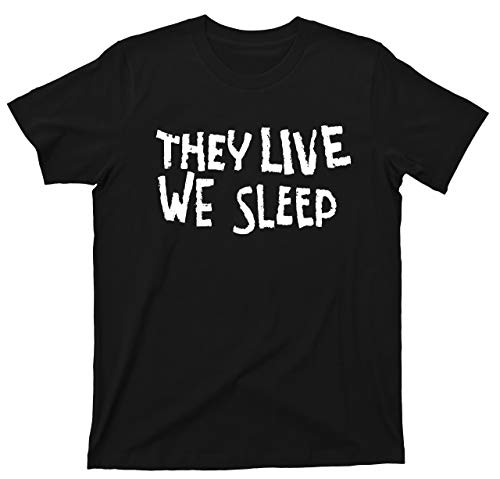 Movie Tees They Live We Sleep T Shirt Rowdy Roddy Piper John Carpenter (Large, Black)