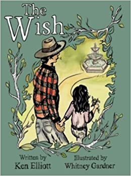 The Wish by Ken Elliott (2014-07-04)