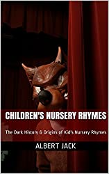 Children's Nursery Rhymes: The Dark History & Origins of Kid's Nursery Rhymes