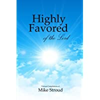 Highly Favored of the Lord: Mike Stroud Podcasts