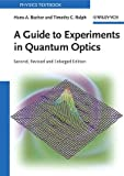 A Guide to Experiments in Quantum Optics, Bachor, Hans-A. and Ralph, Timothy C., 3527403930