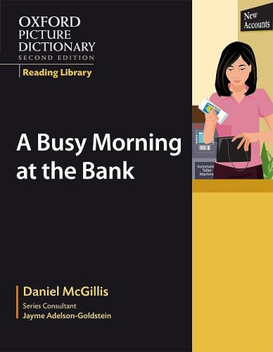 Oxford Picture Dictionary Reading Library:  A Busy Morning at the Bank (Oxford Picture Dictionary 2E)