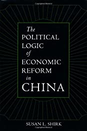 The Political Logic of Economic Reform in China (California Series on Social Choice and Political Economy, No 24)