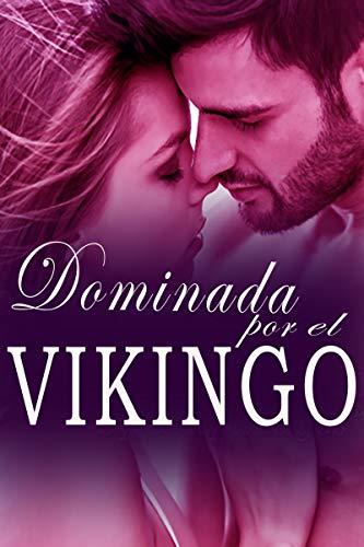 Dominada por el vikingo: romance erotico en español por Esmeralda Lynn