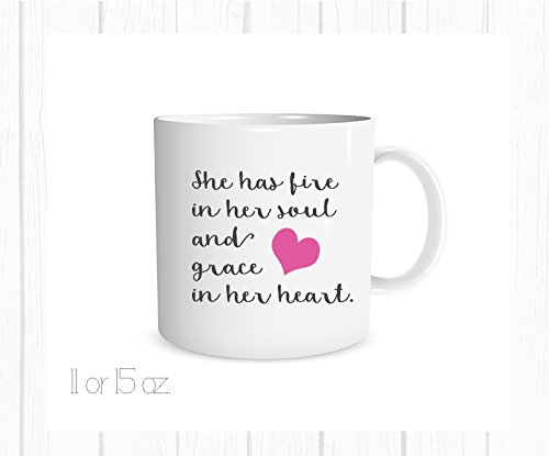 She Has a Fire in Her Soul and Grace in Her Heart 11 oz. Mug