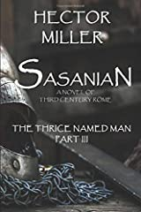 The Thrice Named Man III: Sasanian Paperback