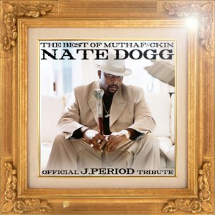 - The Best of Muthaf#ckin Nate Dogg (Mixtape)