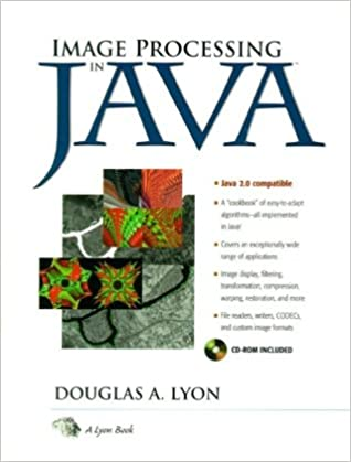 Image Processing in Java: Douglas A  Lyon: 0076092004592