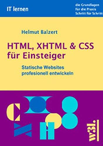 HTML, XHTML & CSS für Einsteiger: Statische Websites systematisch erstellen