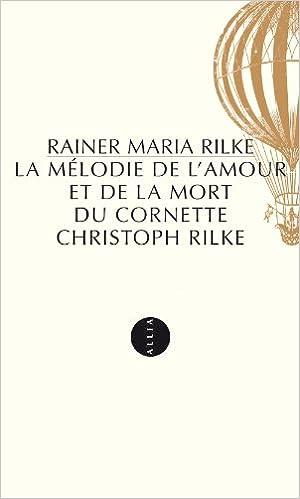 En ligne La Mélodie de l'amour et de la mort du cornette Chritoph Rilke pdf