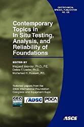 Contemporary Topics in In Situ Testing, Analysis, and Reliability of Foundations (Geotechnical Special Publication)