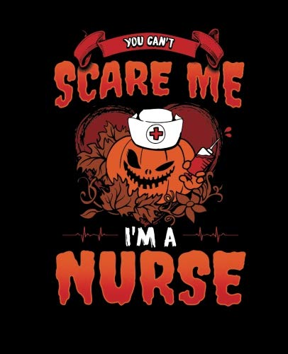 You Can't Scare Me I'm A Nurse: Nurse Halloween Pumpkin Half and Half Paper Blank College Ruled Notes Sketch Math Story Writing Prompts 7.5