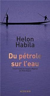 Du pétrole sur l'eau : roman, Habila, Helon
