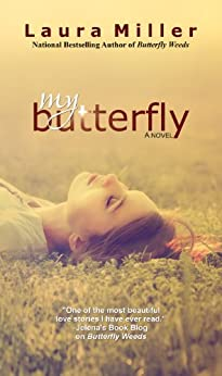 My Butterfly (Butterfly Weeds Book 2) by [Miller, Laura]