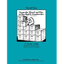From the Mixed-Up Files of Mrs. Basil E. Frankweiler: Novel-Ties Study Guide