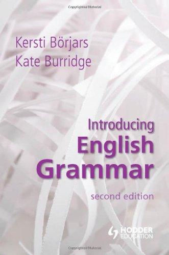 Introducing English Grammar, 2nd Edition by Kate Burridge , Kersti Börjars, Publisher : Hodder Education Publishers