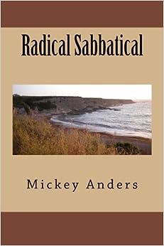 Radical Sabbatical by Mickey Anders (2012-09-18)