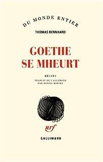 Goethe se mheurt : récits, Bernhard, Thomas