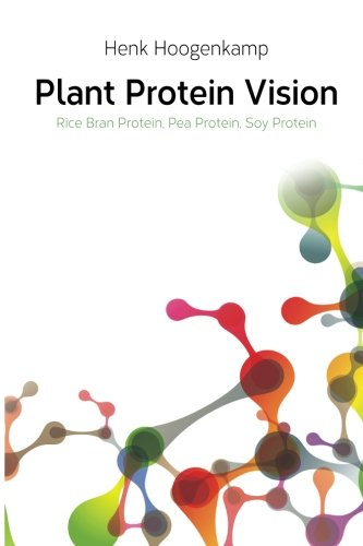 - Plant Protein Vision: Rice Bran Protein, Pea Protein, Soy Protein