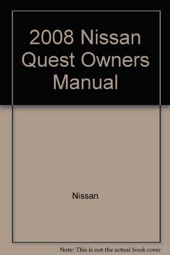 Nissan Quest Manual Owners (2008 Nissan Quest Owners Manual)