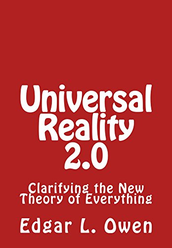 Download for free Universal Reality 2.0: Clarifying the new Theory of Everything