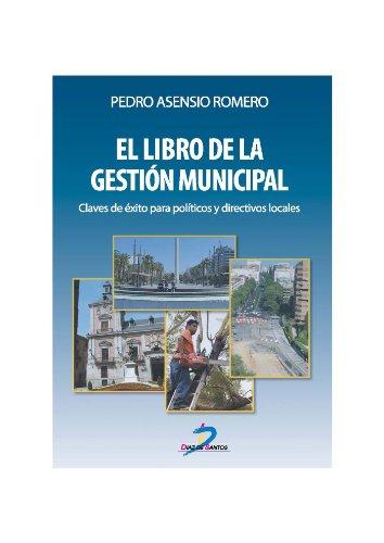 Descargar Libro El Libro De La Gestión Municipal: 1 Pedro Asensio Romero