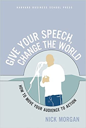 Amazon give your speech change the world how to move your amazon give your speech change the world how to move your audience to action ebook nick morgan kindle store fandeluxe Gallery