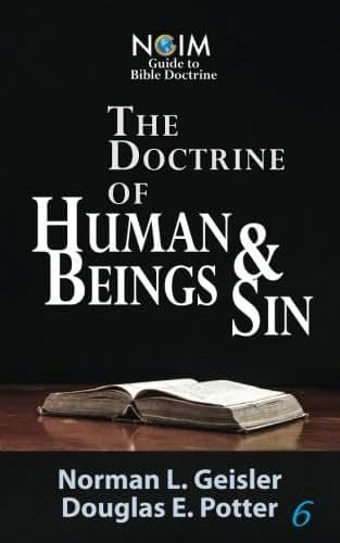 Human Beings & Sin (NGIM Guide to Bible Doctrine) (Volume 6)