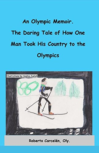 (An Olympic Memoir. The Daring Tale of How One Man Took His Country to the Olympics (Road to Vancouver 2010) )