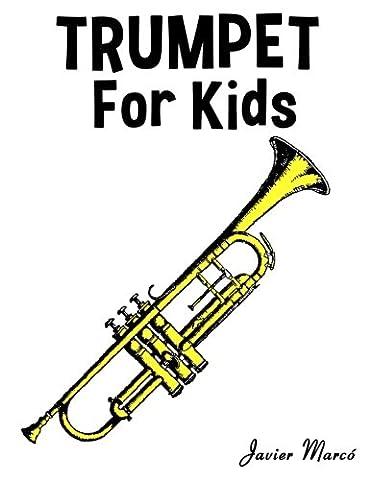 Trumpet for Kids: Christmas Carols, Classical Music, Nursery Rhymes, Traditional & Folk Songs! (Aria Sheet Music)