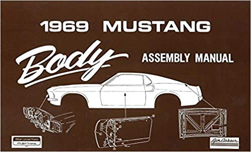 Complete 1969 Ford Mustang Body Parts Assembly Instruction Manual For Base Convertible Fastback Hardtop Boss 429 Shelby Gt 350 And Gt 500 Ford Motors Amazon Com Books