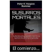 Susurros Mortales, el comienzo...: El espeluznante primer caso de la agente del FBI Stacey Loggins (Spanish Edition)