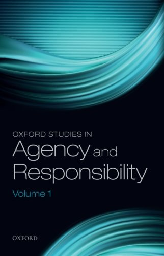 Oxford Studies in Agency and Responsibility: Volume 1